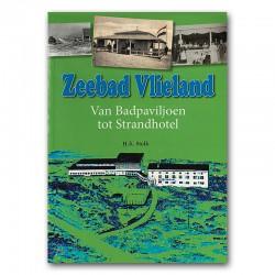 Zeebad Vlieland - Van Badpaviljoen tot Strandhotel