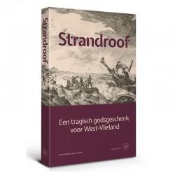 Strandroof - Een tragisch godsgeschenk voor West-Vlieland